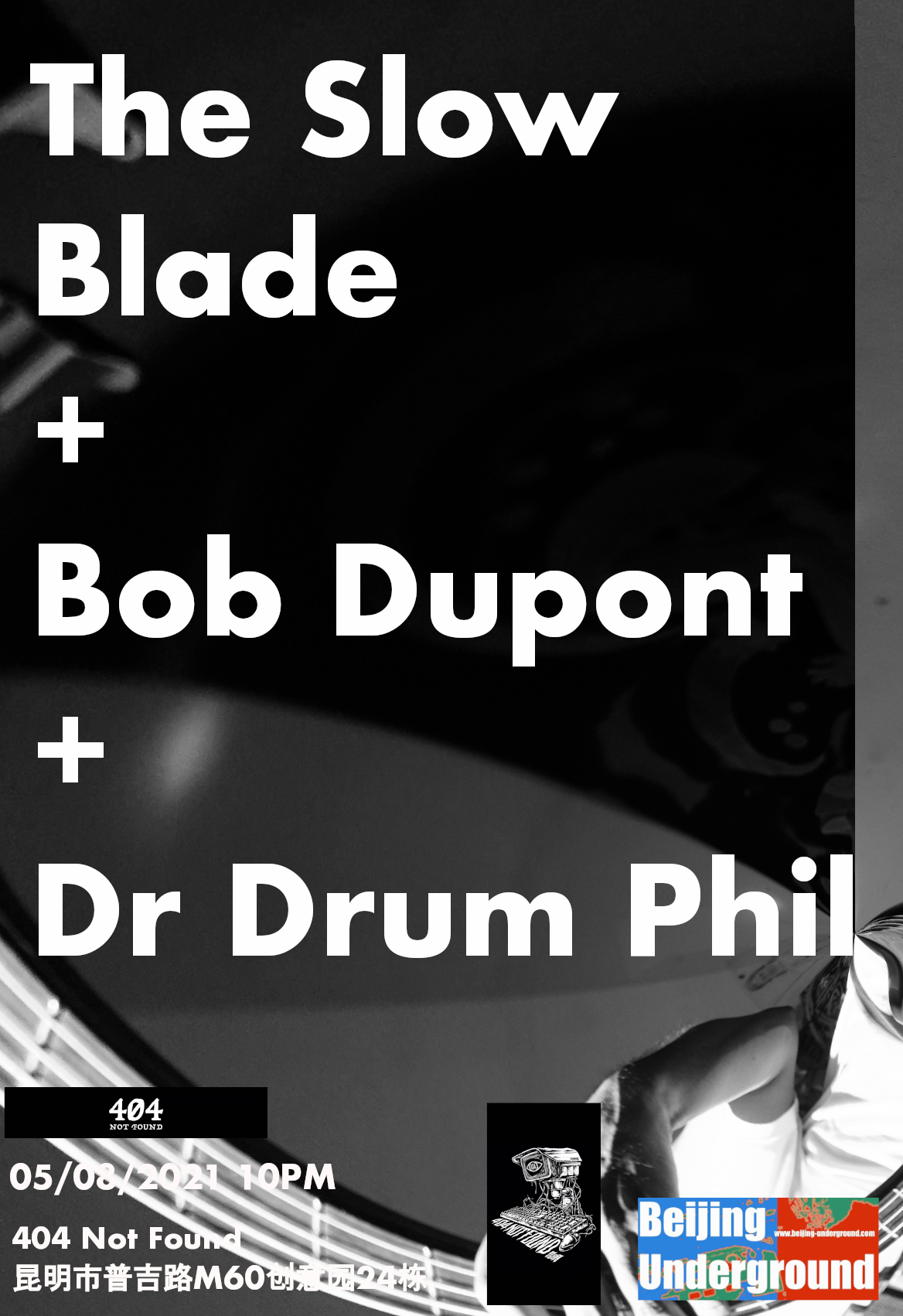 Bob Dupont + The Slow Blade + Dr Drum Phil live at 404 in Kunming !